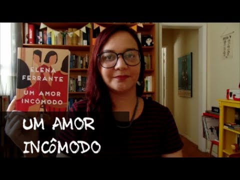 Resenha: Um Amor Incômodo, de Elena Ferrante