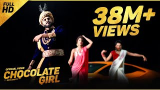 CHOCOLATE GIRL - Kannada Rapper Chandan Shetty Ft. Neha Shetty [ORIGINAL VIDEO]