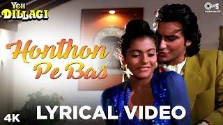 Honthon Pe Bas Lyrical- Yeh Dillagi   Kajol & Saif Ali Khan   Kumar Sanu and Lata Mangeshkar