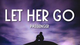 Passenger - Let Her Go (Lyrics) 🎵