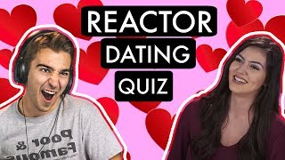 REACTOR DATING QUIZ!!