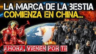 La Marca de la Bestia Comenzó en China, Ahora Vienen por Ti