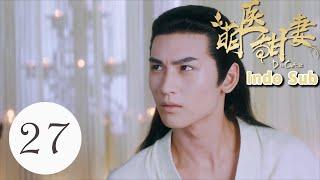 【Indo Sub】Dr.cutie 27   萌医甜妻 27 (huang junjie, sun qian)【1080P】