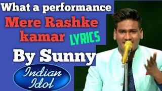 Sunny Indian Idol 11 - Mere Rashke Qamar (Lyrics   - YouTube
