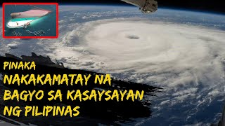 10 PINAKA NAKAKAMATAY NA BAGYO SA KASAYSAYAN NG PILIPINAS | DEADLIEST TYPHOONS IN PHILIPPINE HISTORY