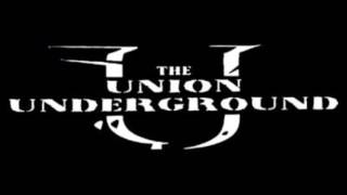 The Union Underground - Across The Nation (Uncensored)