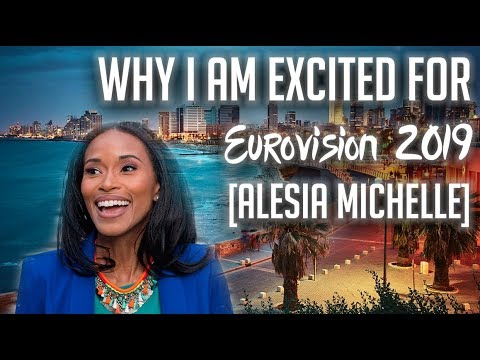 Why I'm Excited for Eurovision 2019 [Tel Aviv, Israel]