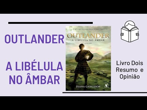 OUTLANDER - A Libélula no Âmbar - RESUMO E O QUE ACHEI DO LIVRO
