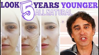 LOOK 5 YEARS YOUNGER TODAY // No Botox- No Fillers- No Surgery