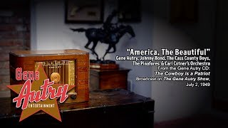 Gene Autry - America, the Beautiful (Gene Autry's Melody Ranch Radio Show July 2, 1949)