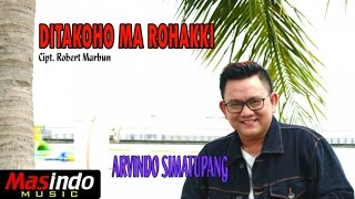 Download lagu Arvindo Simatupang Ditakoho Ma Rohakki Mp3