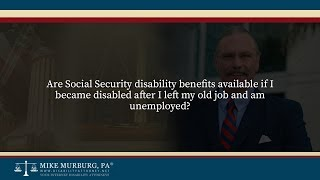 Video thumbnail: Are Social Security disability benefits available if I became disabled after I left my old job and am unemployed?