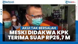 Didakwa KPK Terima Suap Rp 25,7 M, Edhy Prabowo Akui Tak Bersalah