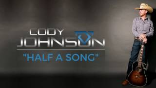 Cody Johnson   Half A Song (Official Audio)