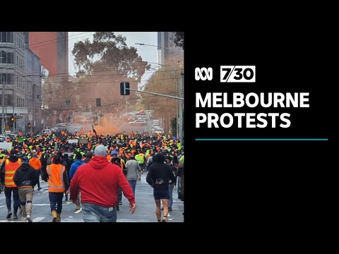 Protesters march through Melbourne's CBD in wake of construction industry shutdown | 7.30