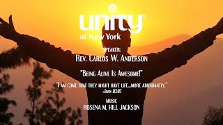"""""""Being Alive Is Awesome"""" Rev. Carlos W. Anderson"""