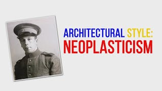 Architectural Style : Neoplasticism