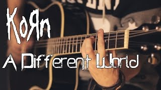 Korn - A Different World (feat. Corey Taylor)(acoustic guitar / vocal cover by Dmitry Klimov)