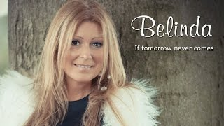 If tomorrow never comes Belinda Kinnaer Video