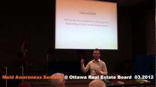 preview picture of video 'Mold Education Seminar: Ottawa Real Estate Board (OREB) Part 1'