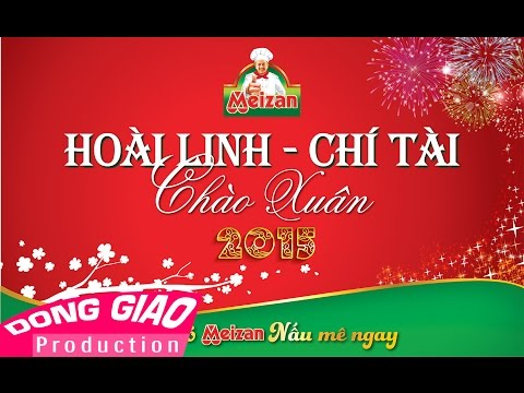LIVESHOW HOÀI LINH ft. CHÍ TÀI - CHÀO XUÂN 2015 FULL