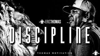 DISCIPLINE – Best Motivational Video (Eric Thomas)