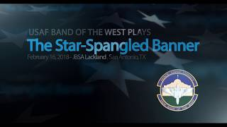 "The United States National Anthem - ""The Star Spangled Banner"" - USAF Band of the West"