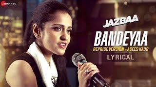 Asees Kaur: Bandeyaa (LYRICS) - YouTube