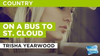 On A Bus To St. Cloud : Trisha Yearwood | Karaoke with Lyrics