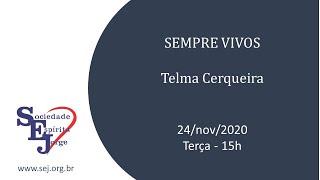 Sempre vivos – Telma Cerqueira – 24/11/2020