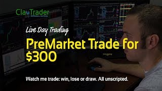 Live Day Trading: PreMarket Trade for $300