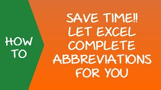 SAVE TIME!! Let Excel Complete Abbreviations for you