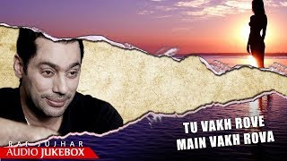 Tu Vakh Rove Main Vakh Rova - Rai Jujhar | Old Punjabi Sad Songs | Sad Punjabi Songs | Saga Music