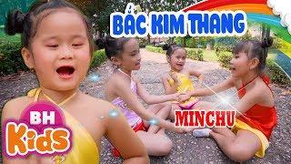 Băc Kim Thang ♫ Bé MinChu ♫ Nhạc Thiếu Nhi Vui Nhộn