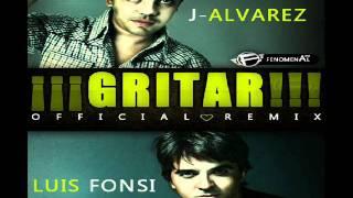 Luis Fonsi Ft J Alvarez - Gritar (Official Urban Remix)