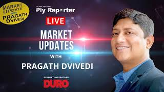 LIVE! MARKET UPDATE with PRAGATH DVIVEDI | PLY REPORTER | Supporting Partner - DURO