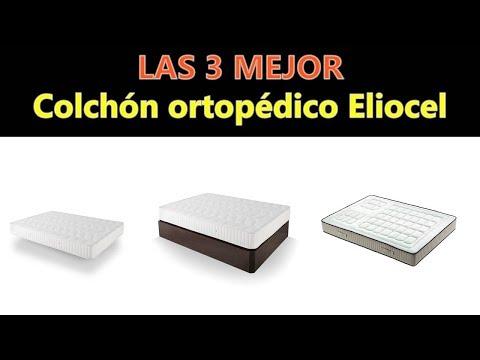 Mejores Colchón ortopédico Eliocel 2018