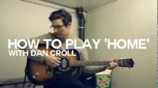 Dan Croll - How to play 'HOME'