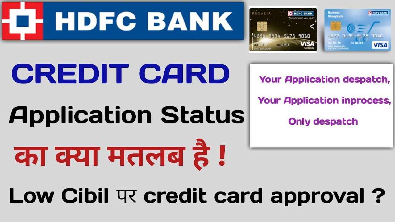 Hdfc Bank Credit Card Status application despatch Inprocess Why Low cibil पर Charge card approval? thumbnail