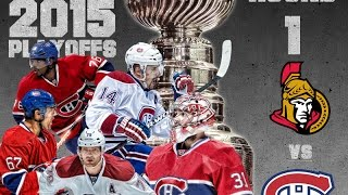 Montreal Canadiens Vs Ottawa Senators ROUND1 2015 Playoffs