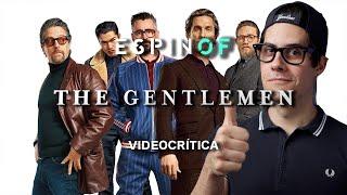 Crítica 'THE GENTLEMEN: LOS SEÑORES DE LA MAFIA' | Opinión