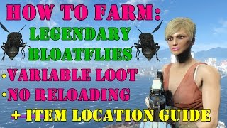 Fallout 4: How to Farm Legendary Bloatflies + Item Location Guide