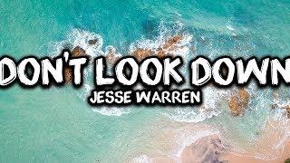 LYRICS | Jesse Warren - Don't Look Down