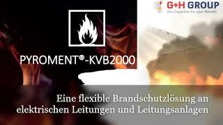 PYROMENT®-KVB2000 – Eine flexible Brandschutzlösung an elektrischen Leitungen und Leitungsanlagen