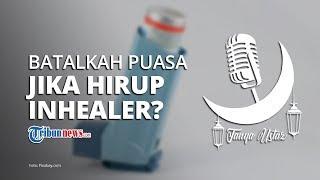Hirup Inhealer saat Puasa Ramadan, Apakah Membatalkan Puasa?
