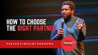 HOW TO CHOOSE THE RIGHT PARTNER Part 1 | Pastor Kingsley Okonkwo