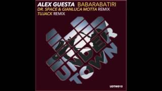 Alex Guesta - Babarabatiri  / Dr Space & Gianluca Motta Remix / Tujack Remix