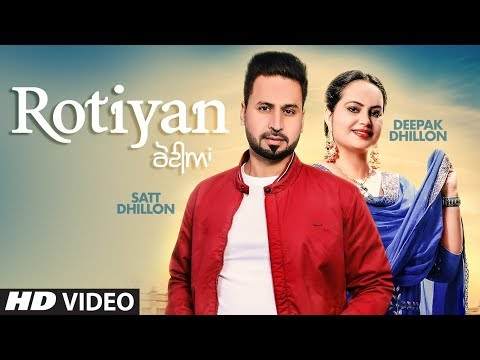 Rotiyan: Satt Dhillon, Deepak Dhillon (Full Song) KV Singh | Gill Gareeb | Latest Punjabi Songs 2019