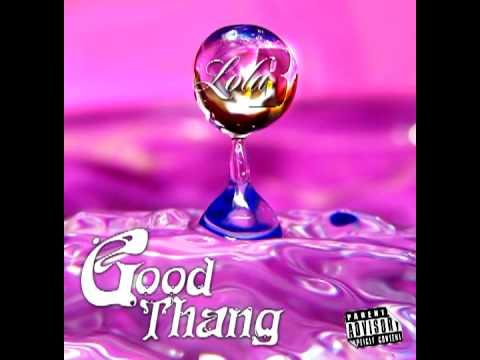 Lola B. - Good Thang