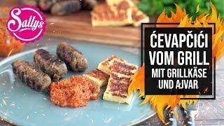 Grill BBQ - Grillkäse, Ćevapčići Und DIY Ajvar / Sally Grillt / Sallys Welt